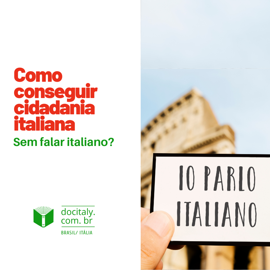 Como conseguir Cidadania Italiana Sem Falar Italiano é Possível